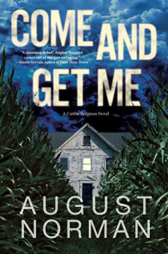 Come and Get Me: A Caitlin Bergman Novel   August Norman