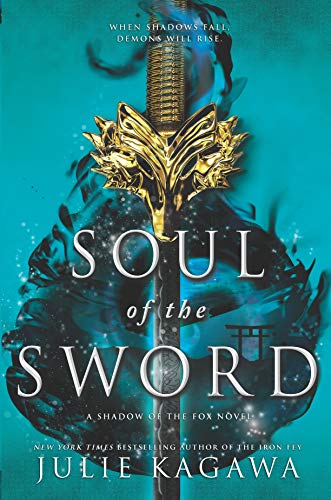 Soul of the Sword (Shadow of the Fox Book 2)  Julie Kagawa