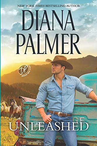 Unleashed (Long, Tall Texans Book 47)  Diana Palmer