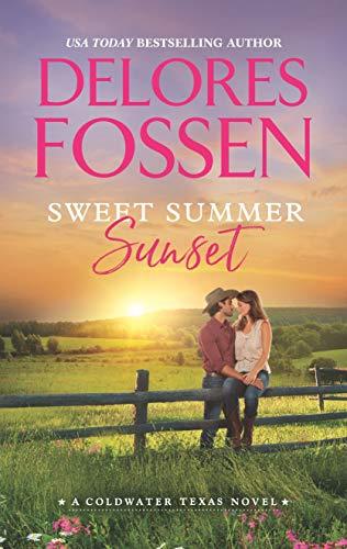 Sweet Summer Sunset (A Coldwater Texas Novel Book 3) Delores Fossen