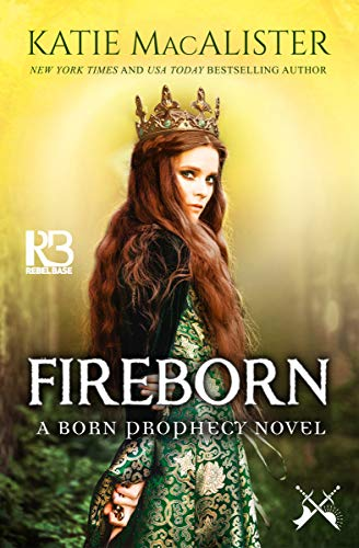 Fireborn (A Born Prophecy Novel Book 1 Katie Macalister
