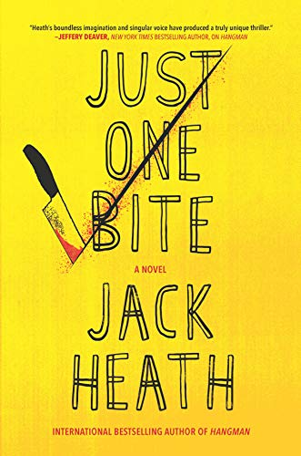 Just One Bite: A Novel  Jack Heath