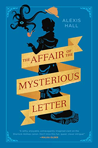 The Affair of the Mysterious Letter  Alexis Hall