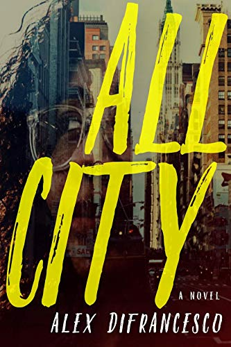 All City: A Novel  Alex DiFrancesco