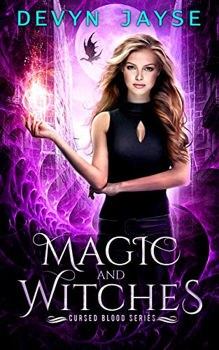 Magic and Witches (Cursed Blood #1) Devyn Jayse