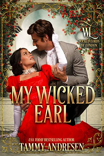 My Wicked Earl (Wicked Lords of London #5) Tammy Andresen
