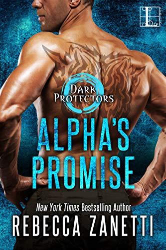 Alpha's Promise (Dark Protectors Book 10)  Rebecca Zanetti