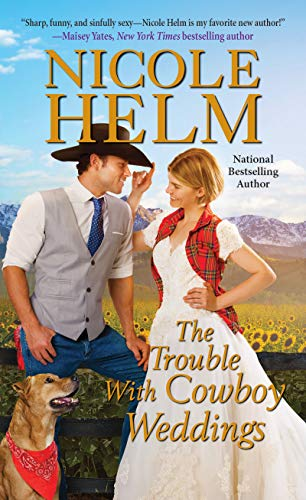 The Trouble with Cowboy Weddings (A Mile High Romance Book 5)  Nicole Helm