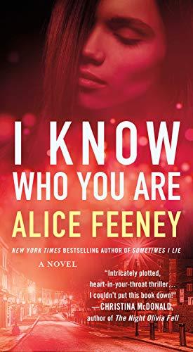 I Know Who You Are: A Novel Alice Feeney