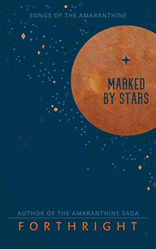Marked by Stars (Songs of the Amaranthine) Forthright