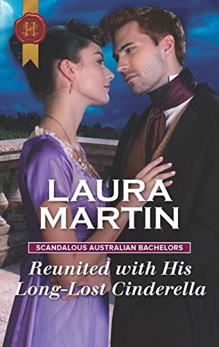 Reunited with His Long-Lost Cinderella (Scandalous Australian Bachelors Book 2)   Laura Martin