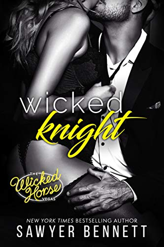 Wicked Knight (Wicked Horse Vegas #5) Sawyer Bennett