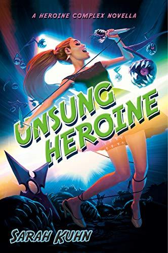 Unsung Heroine (Heroine Complex)  Sarah Kuhn