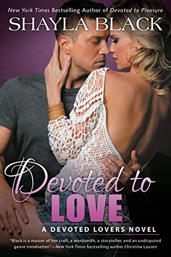 Devoted to Love (A Devoted Lovers Novel Book 2)  Shayla Black