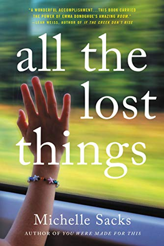 All the Lost Things: A Novel   Michelle Sacks