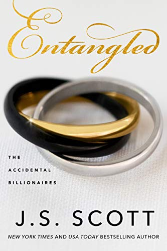 Entangled (The Accidental Billionaires Book 2)  J. S. Scott
