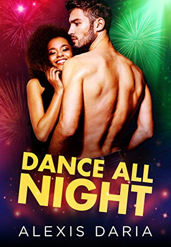Dance All Night  Alexis Daria