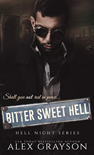 Bitter Sweet Hell  Alex Grayson