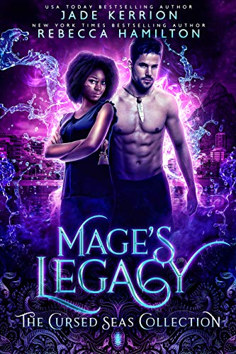 Mage's Legacy Rebecca Hamilton and Jade Kerrion