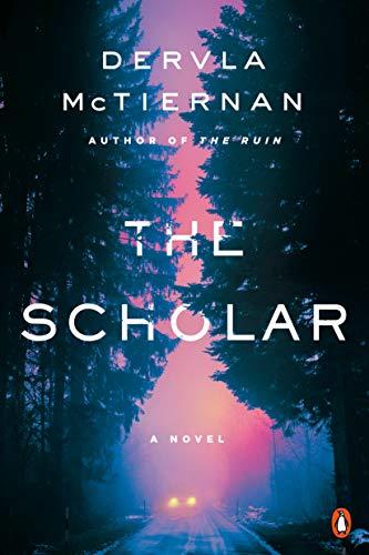 The Scholar: A Novel   Dervla McTiernan