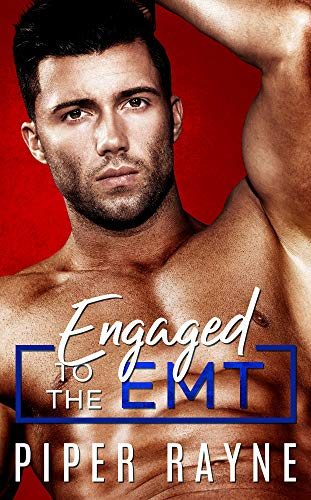 Engaged to the EMT Piper Rayne