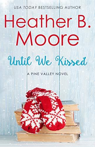 Until We Kissed Heather B. Moore
