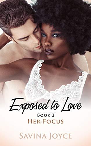 Her Focus (Exposed to Love #2) Savina Joyce