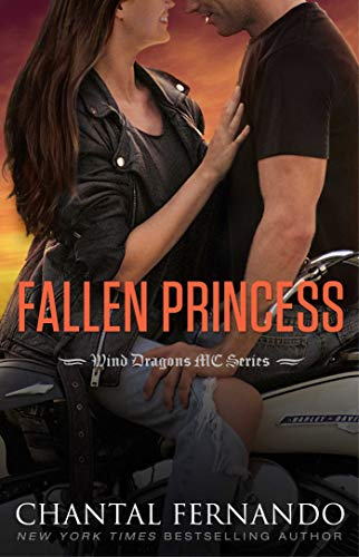 Fallen Princess (Wind Dragons Motorcycle Club Book 10)   Chantal Fernando