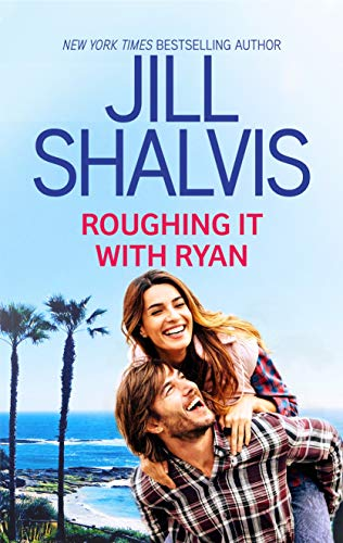 Roughing it with Ryan (South Village Singles) Jill Shalvis