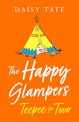 Teepee for Two (The Happy Glampers, Book 3)  Daisy Tate