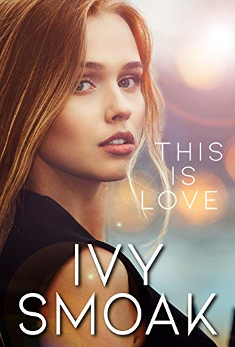 This is Love (The Light to my Darkness #3) Ivy Smoak