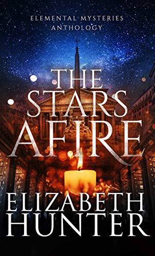 The Stars Afire  Elizabeth Hunter