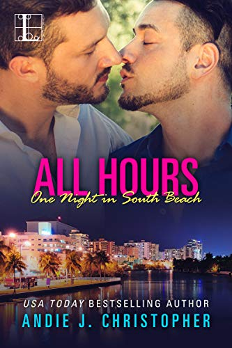 All Hours (One Night in South Beach Book 6) Andie J. Christopher