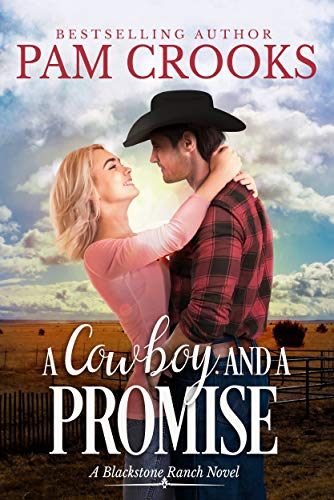 A Cowboy and a Promise (Blackstone Ranch #1) Pam Crooks