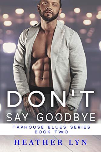 Don't Say Goodbye Heather Lyn
