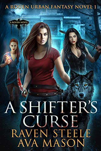A Shifter's Curse  Raven Steele and Ava Mason