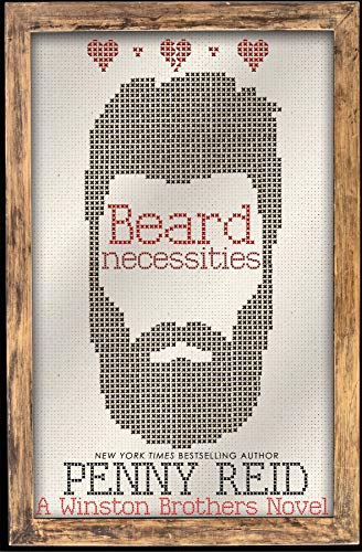 Beard Necessities (Winston Brothers Book 7) Penny Reid