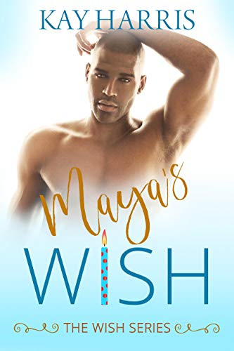 Maya's Wish (Wish Series #2) Kay Harris
