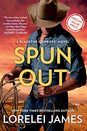 Spun Out (Blacktop Cowboys Novel Book 10)  Lorelei James