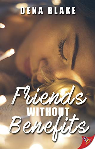 Friends Without Benefits Dena Blake