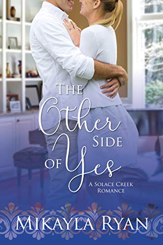 The Other Side of Yes (Solace Creek #2) Mikayla Ryan