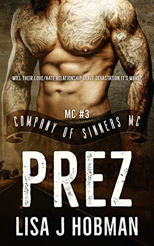 Prez: Company of Sinners MC #3 Lisa J. Hobman