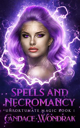 Spells and Necromancy Candace Wondrak
