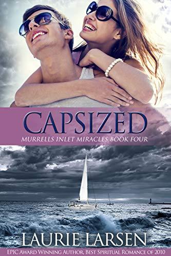 Capsized (Murrells Inlet Miracles #4) Laurie Larsen