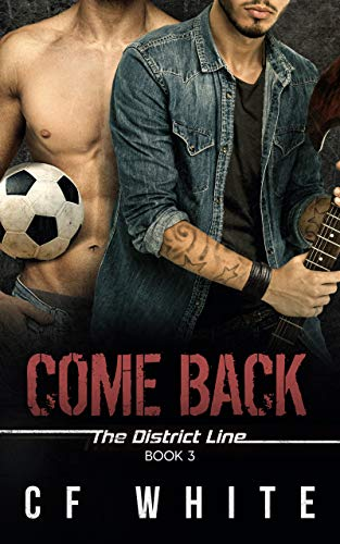 Come Back (The District Line #3) C F White
