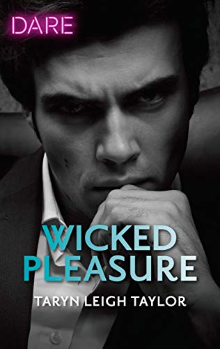 Wicked Pleasure (The Business of Pleasure)  Taryn Leigh Taylor