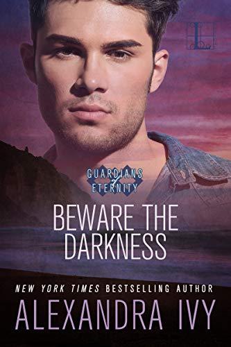 Beware the Darkness (Guardians of Eternity Book 14)  Alexandra Ivy