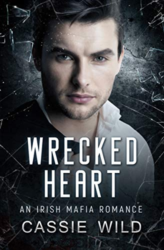 Wrecked Heart (Downing Family #7) Cassie Wild
