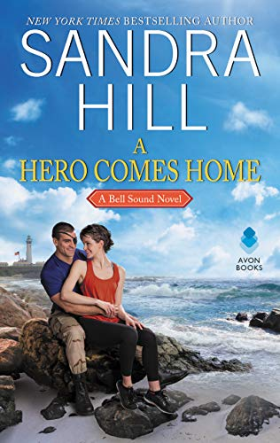 A Hero Comes Home: A Bell Sound Novel Sandra Hill