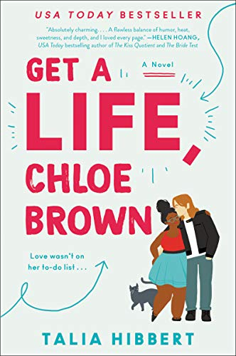 Get a Life, Chloe Brown: A Novel (The Brown Sisters Book 1 Talia Hibbert